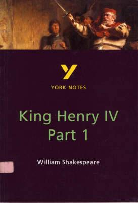 York Notes on William Shakespeare's  Henry the Fourth, Part One
