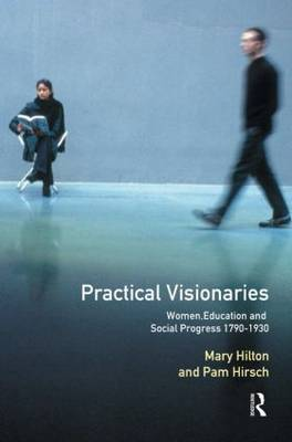 Practical Visionaries: Women, Education and Social Process, 1790-1930