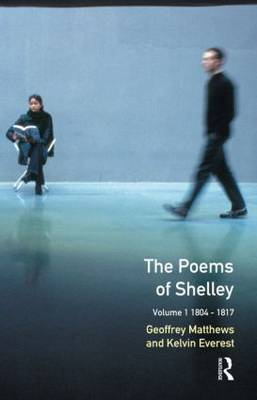 The Poems of Shelley: Volume 1