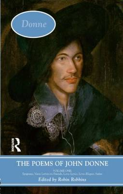The Poems of John Donne: The Complete Poems: v. 1