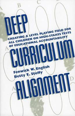 Deep Curriculum Alignment: Creating a Level Playing Field for All Children on High-Stakes Tests of Educational Accountability