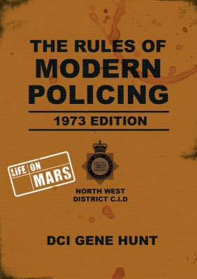 The Rules of Modern Policing:  Life on Mars : 1973