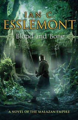 Blood and Bone: A Novel of the Malazan Empire
