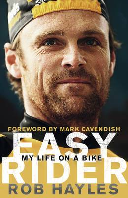 Easy Rider: My Life on a Bike: The Rob Hayles Story