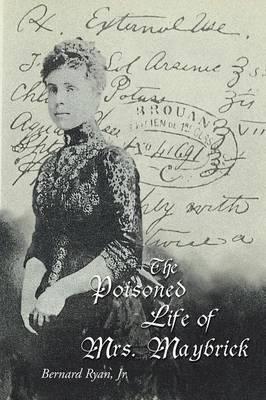 The Poisoned Life of Mrs. Maybrick