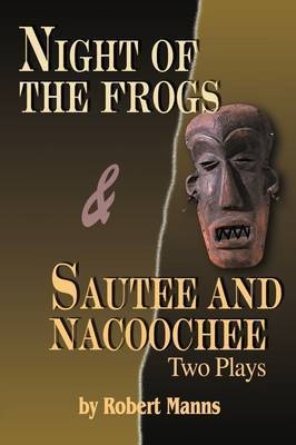 Night of the Frogs & Sautee and Nacoochee  : Two Plays