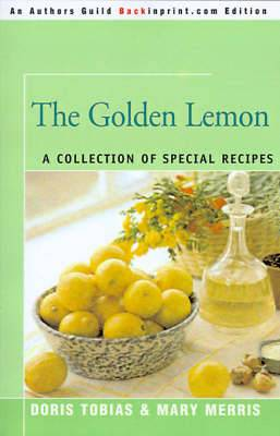 The Golden Lemon: A Collection of Special Recipes