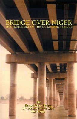 Bridge Over Niger: The True Story of the J. F. Kennedy Bridge