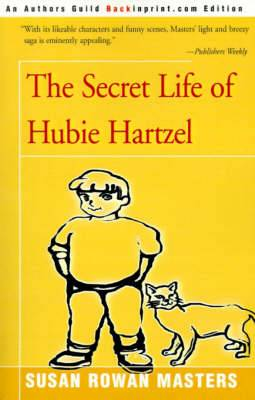 The Secret Life of Hubie Hartzel