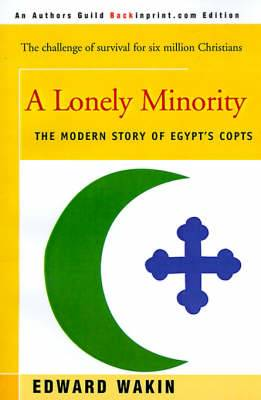A Lonely Minority: The Modern Story of Egypt's Copts