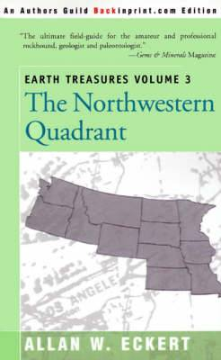 Earth Treasures, Vol 3: The Northwestern Quadrant: Idaho, Iowa, Kansas, Minnesota, Missouri, Montana, Nebraska, North Dakota, Oregon, South Dakota, Washington and Wyoming
