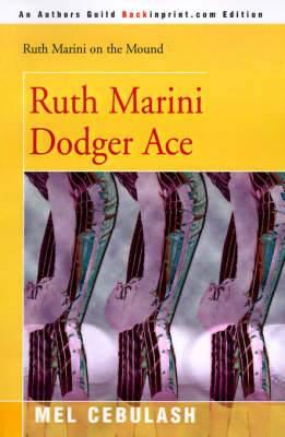 Ruth Marini, Dodger Ace