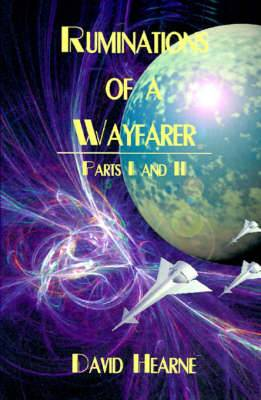 Ruminations of a Wayfarer: Parts I and II