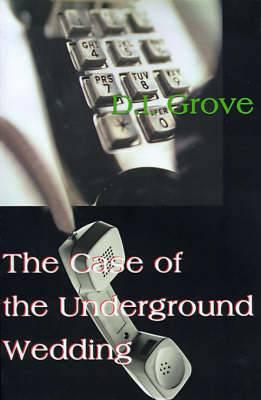 The Case of the Underground Wedding