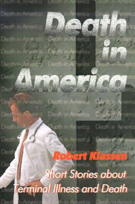 Death in America: Short Stories about Terminal Illness and Death