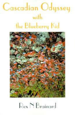 Cascadian Odyssey with the Blueberry Kid