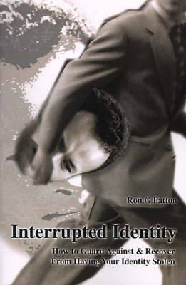 Interrupted Identity: How to Guard Against & Recover from Having Your Identity Stolen