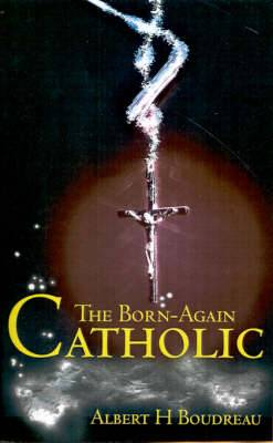 The Born-Again Catholic