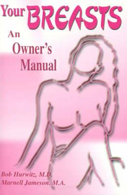 Your Breast: An Owner's Manual