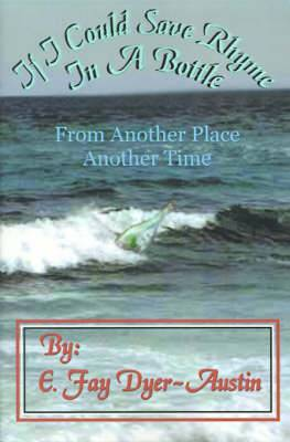 If I Could Save Rhyme in a Bottle: From Another Place...Another Time