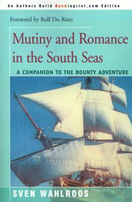 Mutiny and Romance in the South Seas: A Companion to the Bounty Adventure