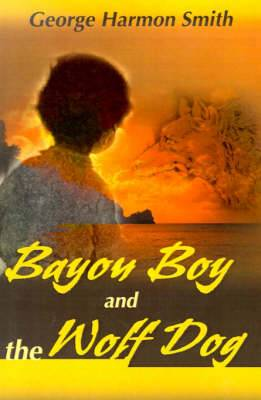 Bayou Boy and the Wolf Dog