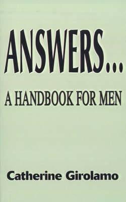 Answers...a Handbook for Men