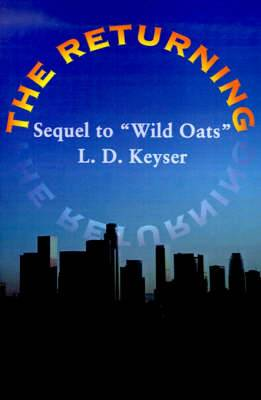 The Returning: Sequel to  Wild Oats
