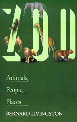 Zoo: Animals, People, Places