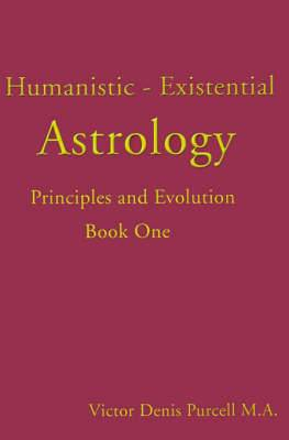 Humanistic-Existential Astrology: Principles and Evolution