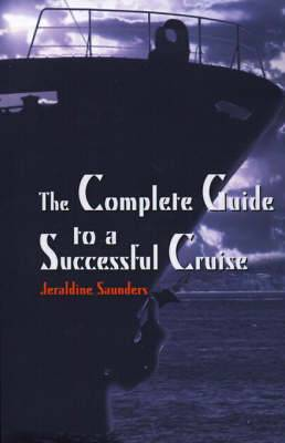 The Complete Guide to a Successful Cruise