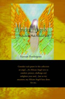 African Angels: Poetry for the Mind, Body and Spirit