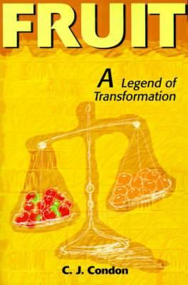 Fruit: A Legend of Transformation