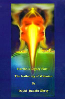 Hartlin's Legacy Part 1: The Gathering of Walasian