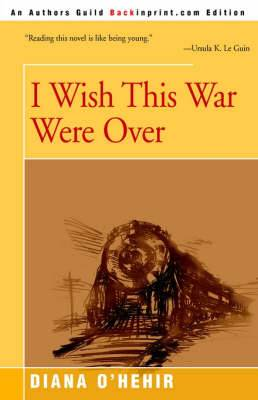 I Wish This War Were Over