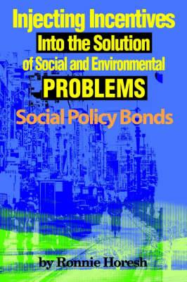 Injecting Incentives Into the Solution of Social and Environmental Problems: Social Policy Bonds