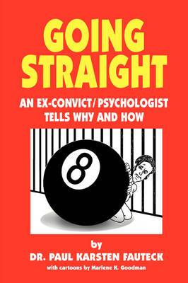 Going Straight: An Ex-Convict/Psychologist Tells Why and How