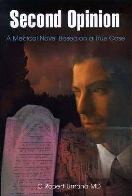 Second Opinion: A Medical Novel Based on a True Case