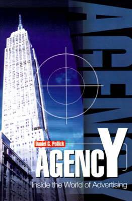 Agency: Inside the World of Advertising