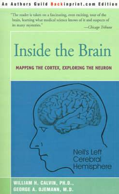 Inside the Brain: Mapping the Cortex, Exploring the Neuron