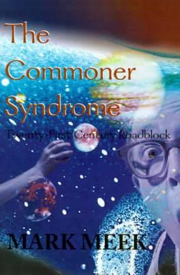 The Commoner Syndrome: Twenty-First Century Roadblock