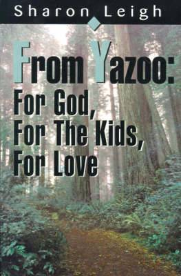 From Yazoo: For God, for the Kids, for Love