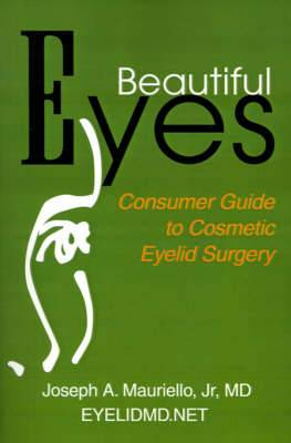 Beautiful Eyes: Consumer Guide to Cosmetic Eyelid Surgery