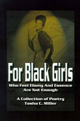 For Black Girls: Who Feel Ebony and Essence Are Not Enough