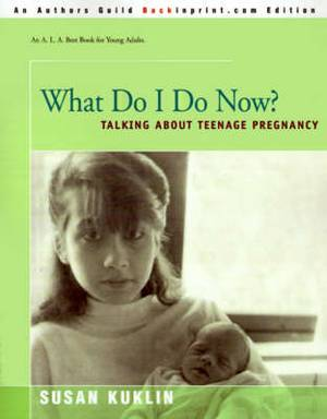 What Do I Do Now?: Talking about Teen Pregnancy