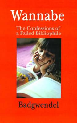 Wannabe: The Confessions of a Failed Bibliophile