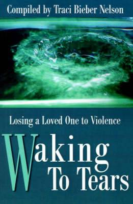 Waking to Tears: Losing a Loved One to Violence