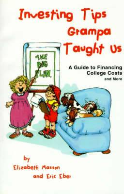 Investing Tips Grampa Taught Us: A Guide to Financing College Costs and More