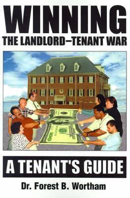 Winning the Landlord-Tenant War: A Tenants Guide