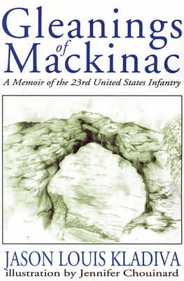 Gleanings of Mackinac: A Memoir of the 23rd United States Infantry